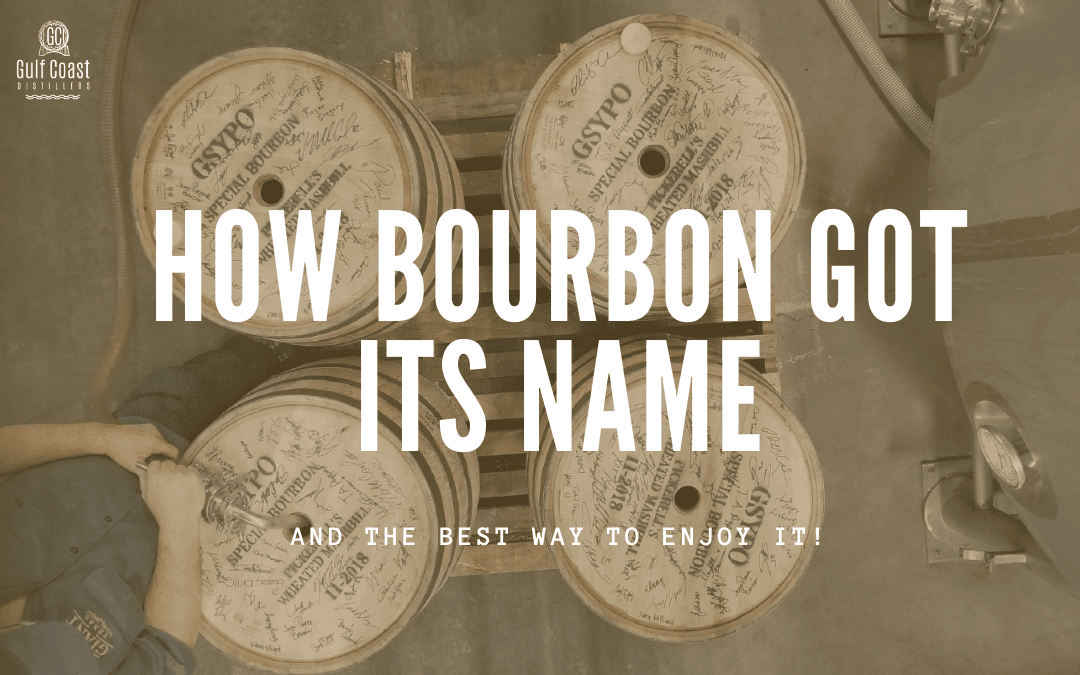 How Bourbon Got Its Name and The Best Way to Enjoy it
