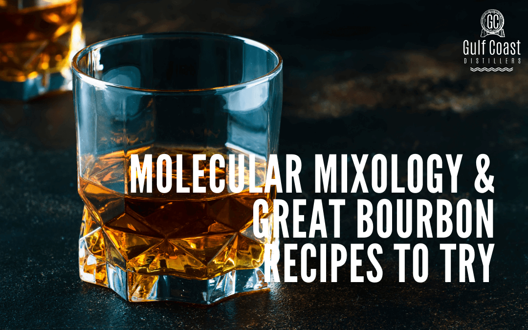 Molecular Mixology and Great Bourbon Recipes to try