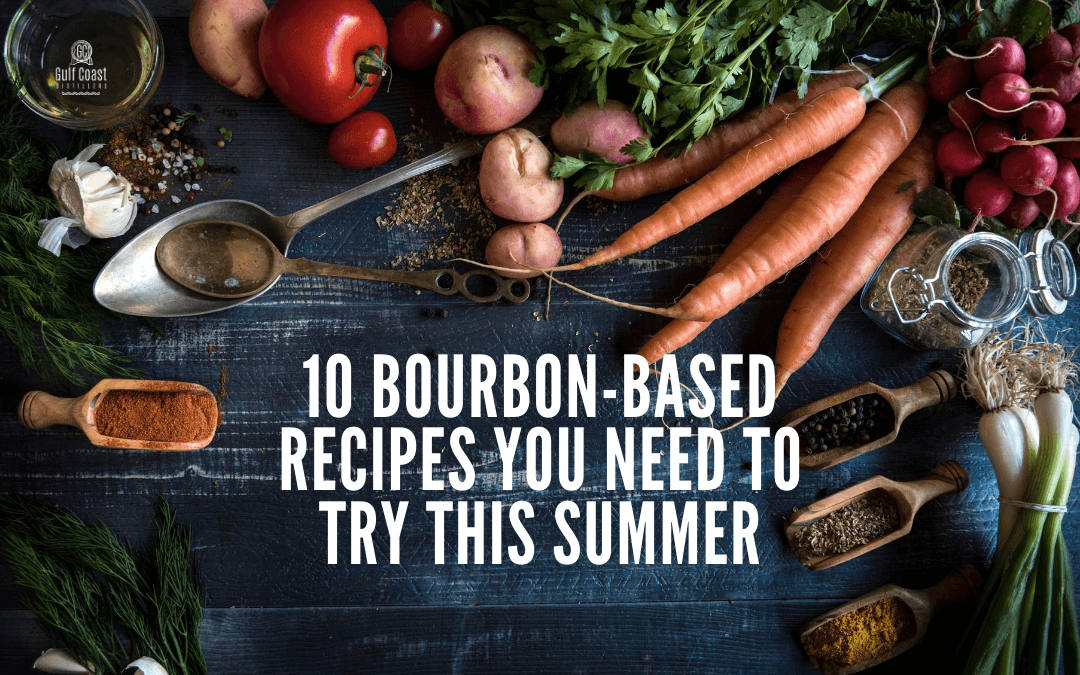 10 Bourbon-Based Recipes You Need to Try This Summer